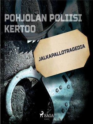 cover image of Jalkapallotragedia