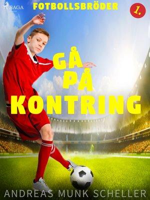 cover image of Fotbollsbröder 1--Gå på kontring