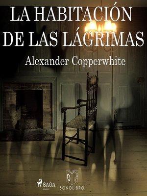 cover image of La habitación de las lágrimas