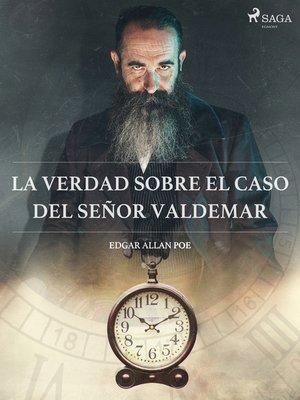 cover image of La verdad sobre el caso del señor Valdemar