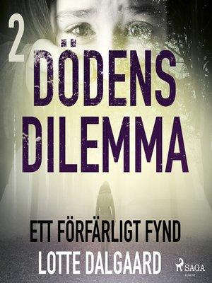 cover image of Dödens dilemma 2--Ett förfärligt fynd