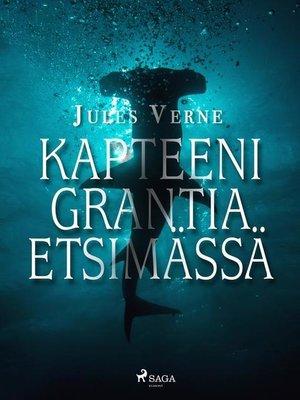 cover image of Kapteeni Grantia etsimässä