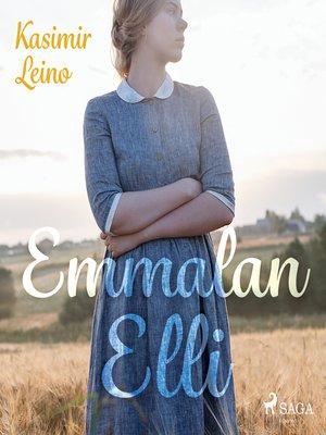 cover image of Emmalan Elli