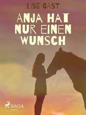 cover image of Anja hat nur einen Wunsch