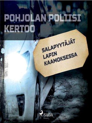 cover image of Salapyytäjät Lapin kaamoksessa