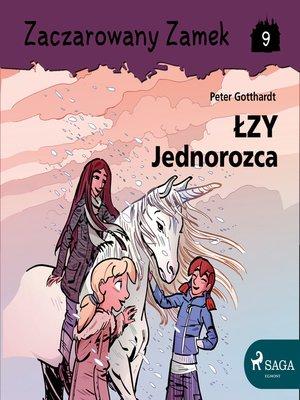 cover image of Zaczarowany Zamek 9--Łzy Jednorożca