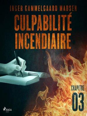 cover image of Culpabilité incendiaire--Chapitre 3