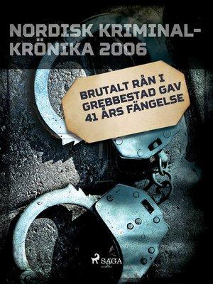cover image of Brutalt rån i Grebbestad gav 41 års fängelse
