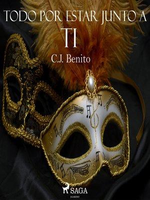 cover image of Todo por estar junto a ti