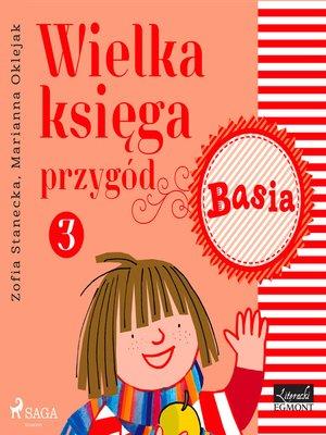 cover image of Wielka księga przygód 3--Basia