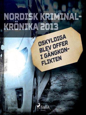 cover image of Oskyldiga blev offer i gängkonflikten