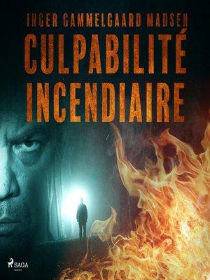 cover image of Culpabilité incendiaire