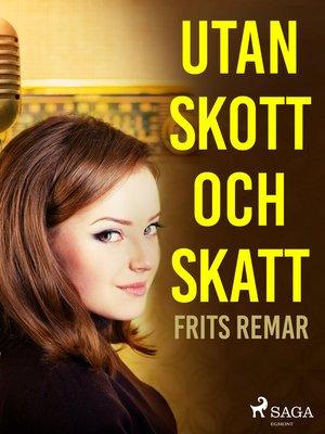 cover image of Utan skott och skatt