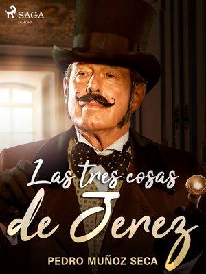 cover image of Las tres cosas de Jerez