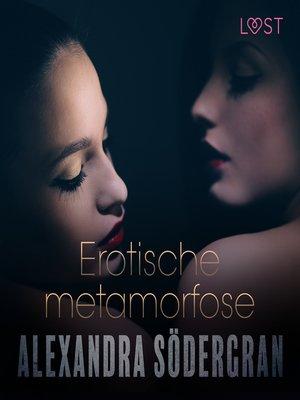 cover image of Erotische metamorfose--erotisch verhaal