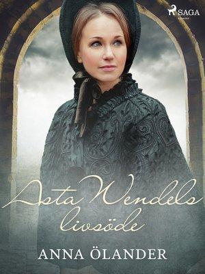 cover image of Asta Wendels livsöde
