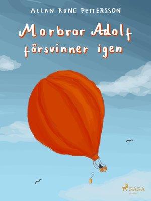 cover image of Morbror Adolf försvinner igen