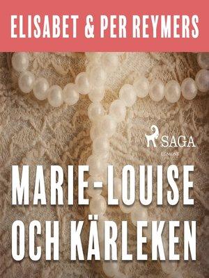 cover image of Marie-Louise och kärleken