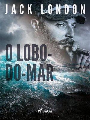 cover image of O Lobo-do-mar