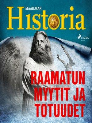 cover image of Raamatun myytit ja totuudet