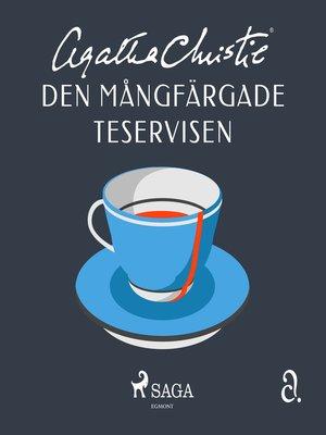 cover image of Den mångfärgade teservisen