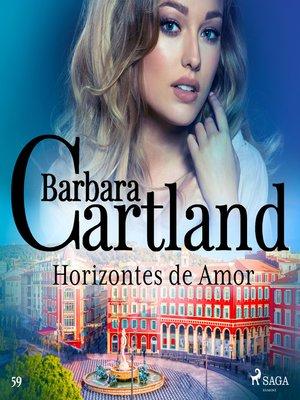 cover image of Horizontes de Amor (La Colección Eterna de Barbara Cartland 59)