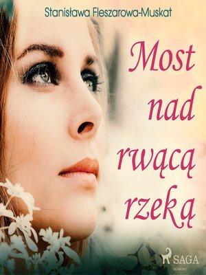 cover image of Most nad rwącą rzeką