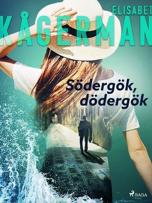 cover image of Södergök, dödergök
