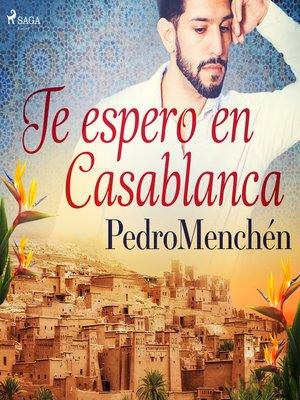 cover image of Te espero en  Casablanca