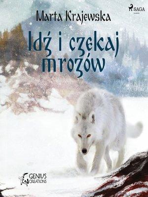 cover image of Idź i czekaj mrozów