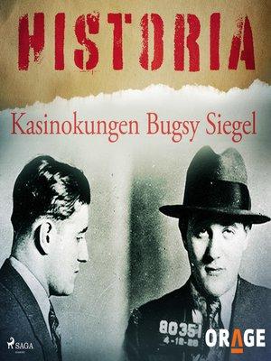 cover image of Kasinokungen Bugsy Siegel