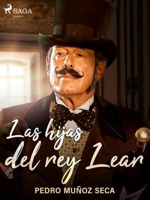 cover image of Las hijas del rey Lear