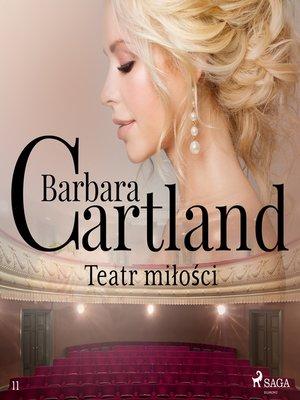 cover image of Teatr miłości--Ponadczasowe historie miłosne Barbary Cartland