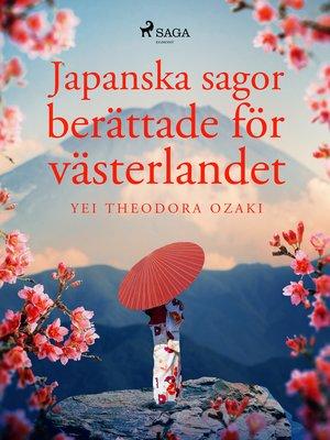 cover image of Japanska sagor berättade för västerlandet