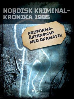 cover image of Proformaäktenskap med dramatik