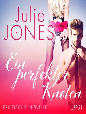 cover image of Ein perfekter Knoten--Erotische Novelle