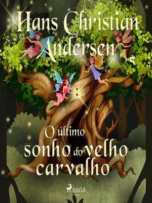 cover image of O último sonho do velho carvalho