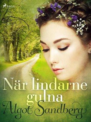 cover image of När lindarne gulna