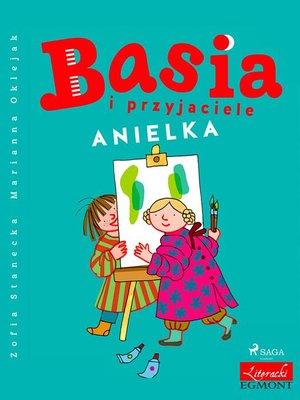 cover image of Basia i przyjaciele--Anielka