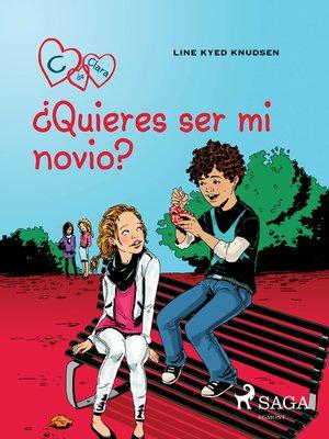 cover image of C de Clara 2--¿Quieres ser mi novio?