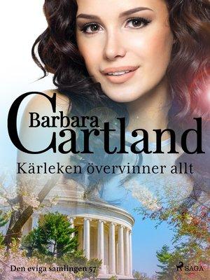 cover image of Kärleken övervinner allt