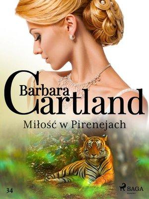 cover image of Miłość w Pirenejach--Ponadczasowe historie miłosne Barbary Cartland