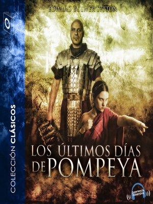 cover image of Los últimos días de Pompeya--Dramatizado