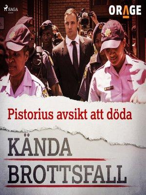 cover image of Pistorius avsikt att döda