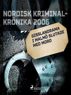 cover image of Gisslandrama i Malmö slutade med mord