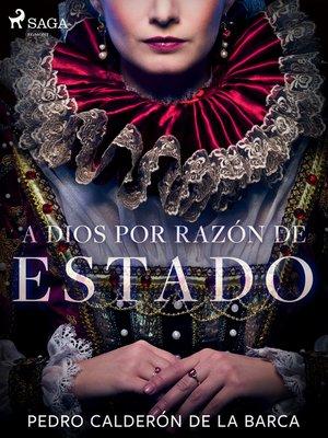 cover image of A Dios por razón de estado