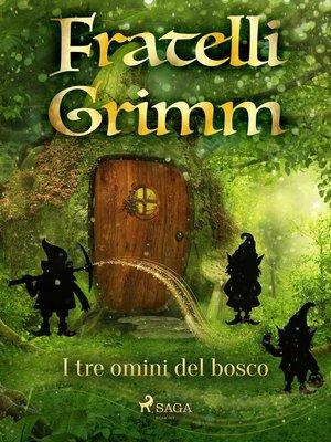 cover image of I tre omini del bosco