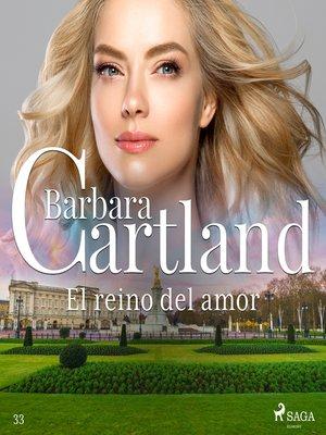 cover image of El reino del amor (La Colección Eterna de Barbara Cartland 33)