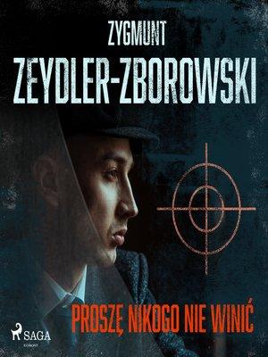 cover image of Proszę nikogo nie winić