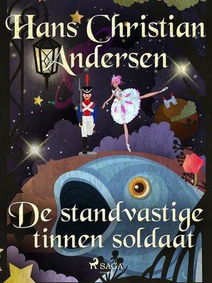 cover image of De standvastige tinnen soldaat